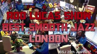 BEST SMOOTH JAZZ l  28th JAN 2017 l HOST ROD LUCAS l LONDON