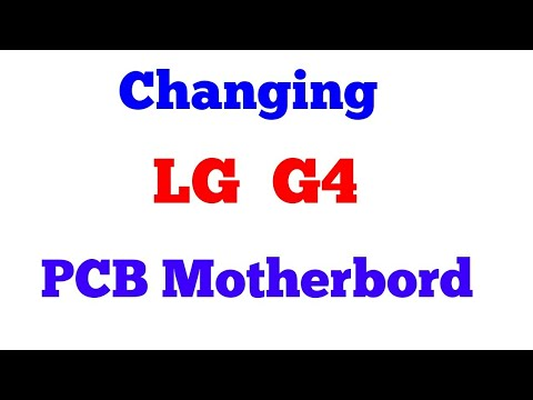 LG G4 To LG G4 Dissemble Changing PCB Board Guide.