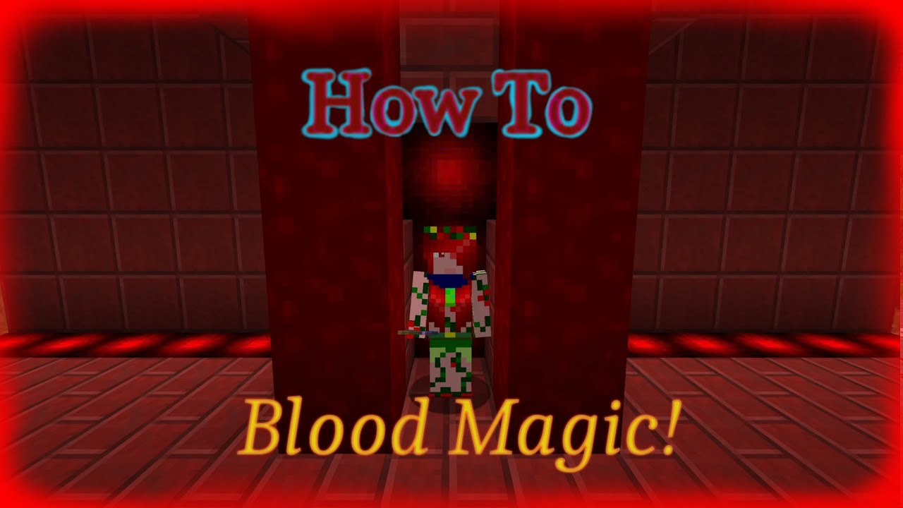 Minecraft. Blood Magic. How To.