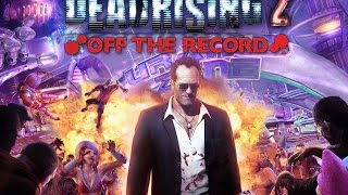 Dead Rising 2 Off The Record Full Gameplay Walkthrough (All Survivors, Bosses)