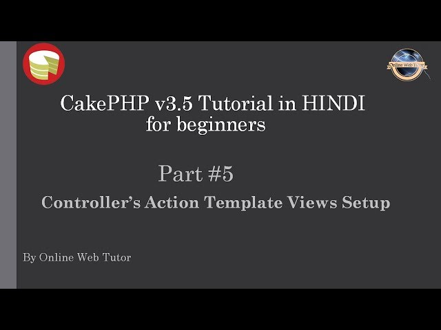 Learn CakePHP v3.5 Tutorial in HINDI for beginners (Part 5) Views in CakePHP | Templates for actions