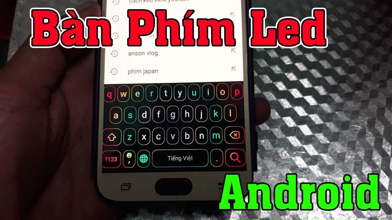 Bàn Phím Led Keyboard Siêu Đẹp cho Android