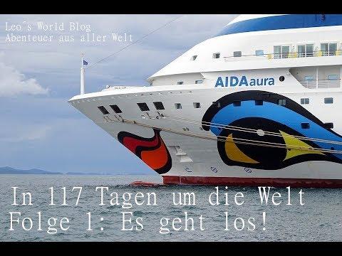 Der Start Ins Abenteuer - In 117 Tagen Um Die Welt -Weltreise Mit Der AIDAaura 2018/19