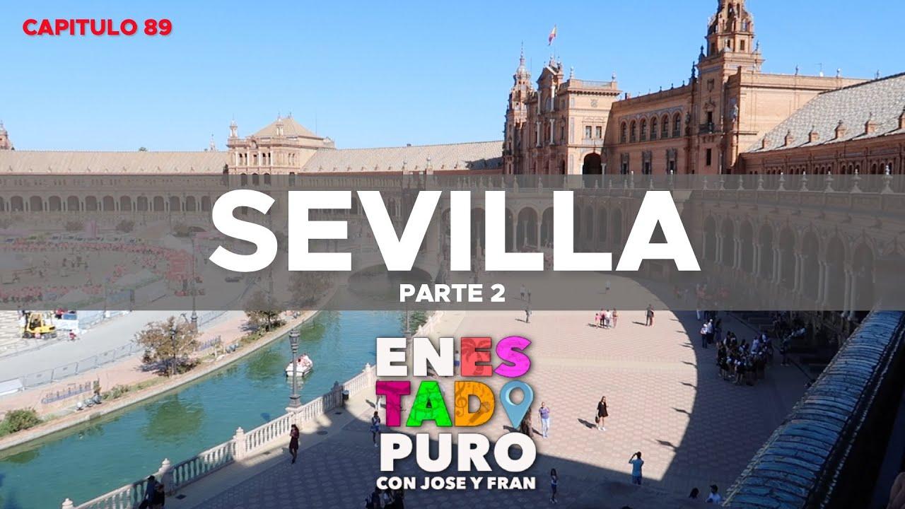 5X03 || ESPECIAL SEVILLA EN ESTADO PURO - PARTE 2