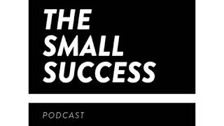 Small Success Podcast - Micro changes make Macro differences - Brandon Bishop