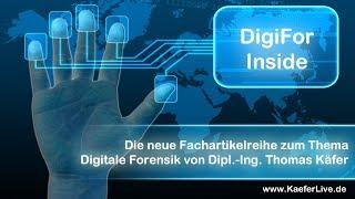 DigiFor Inside - Fachartikelreihe Digitale Forensik von Thomas Käfer