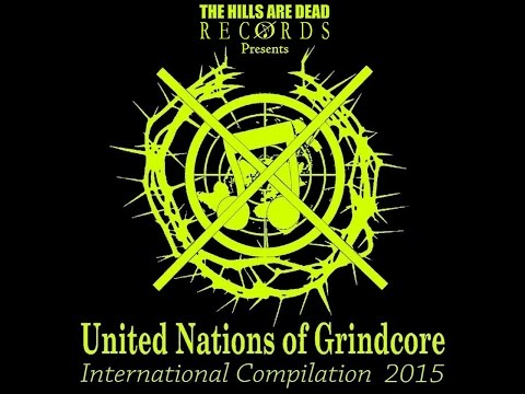 UNITED NATIONS OF GRINDCOREInternational Compilation 2015by THE HILLS ARE DEAD Records