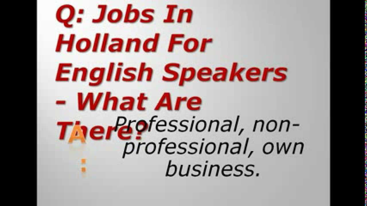 jobs in holland for english speakers what are there. Black Bedroom Furniture Sets. Home Design Ideas