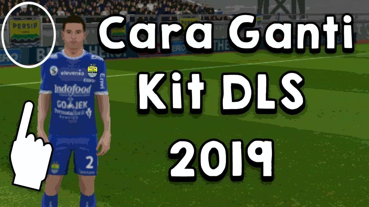 Cara Mengganti KIT Dan LOGO Dream League Soccer 2019