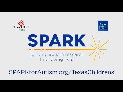 SPARK for Autism - Baylor College of Medicine and Texas Children