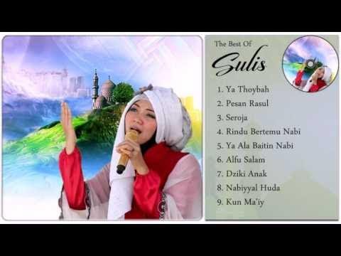 Sulis - Lagu Religi Sulis Full Album - Lagu Religi Terbaik Islam 2017 Paling Menyentuh Hati