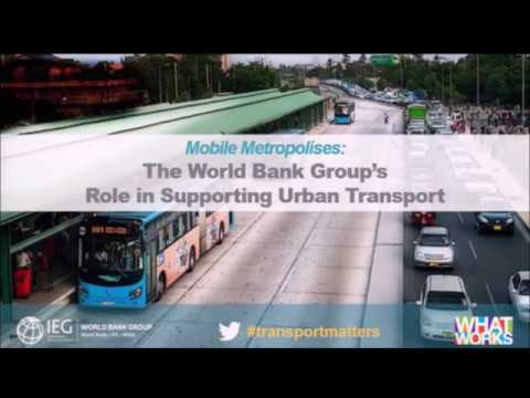 IEG Event: Mobile Metropolises – The World Bank Group's Role in Supporting Urban Transport