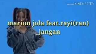 "Enak lagunya""sumpah""marion jola feat.rayi(ran)_jangan(lyric)"