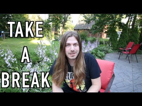 It's Ok To Take A Break.