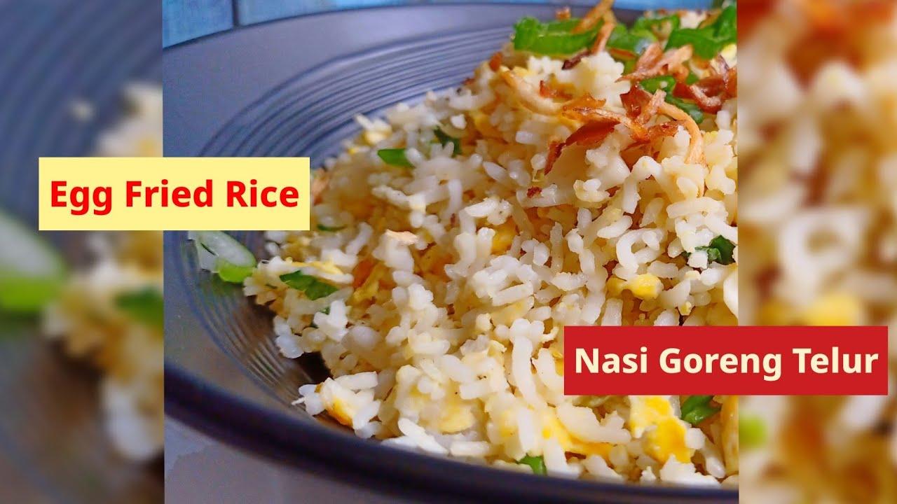Egg Fried Rice Nasi Goreng Telur Youtube