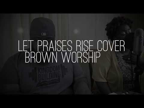 Let Praises Rise (Cover)-Tasha Brown