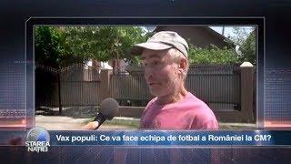 Vax populi: Ce credeţi că va face echipa de fotbal a României la CM 2018?