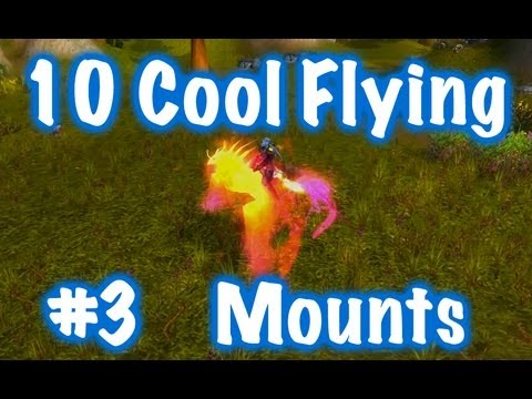 10 Cool Flying Mounts & Location Guides #3 (Jessiehealz)