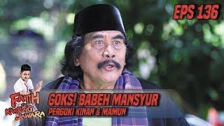 Goks!! Babeh Mansyur Pergoki Kinan & Mamun - Fatih Di Kampung Jawara Eps 136