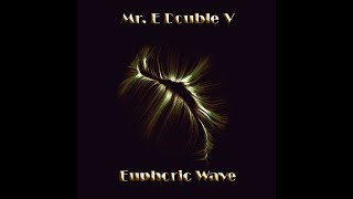 Mr E Double V Euphoric Wave Vol 25 30 01 2018