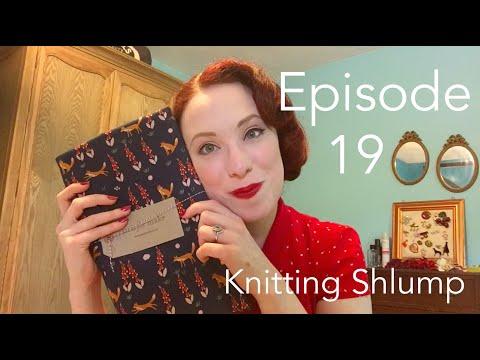 Episode 19 - Knitting Shlump