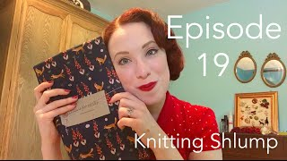 Episode 19 - Knitting Shlump