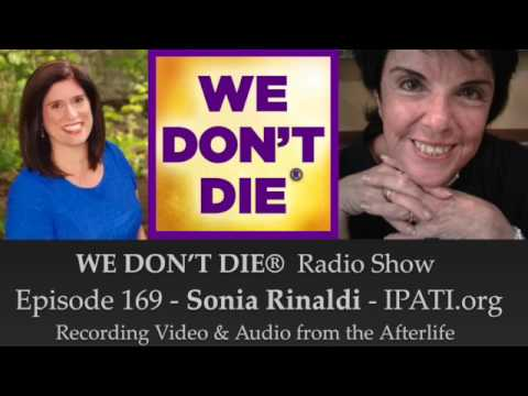 Episode 169 - Sonia Rinaldi recording audio & video from the afterlife on We Don't Die Radio