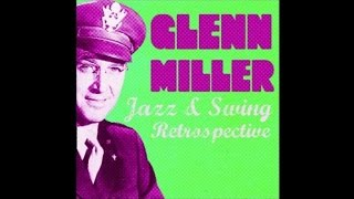 Glenn Miller - Jazz & Blues Retrospective