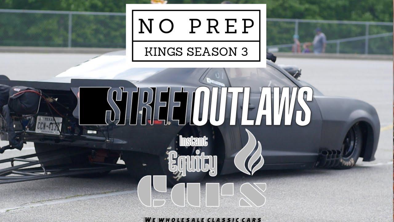 Download No Prep Kings Season 3 (Streetoutlaws)