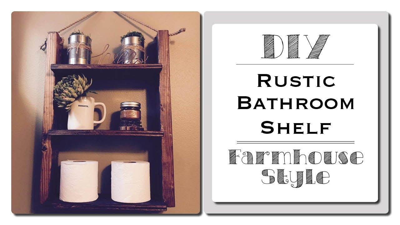 DIY Rustic Bathroom Shelf - Farmhouse Style - YouTube