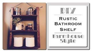 DIY Rustic Bathroom Shelf - Farmhouse Style