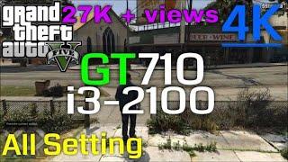 GTA 5 on gt 710 i3 2100 8gb ram [4k]