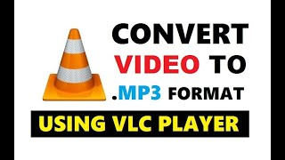 How to Convert Video to Mp3 in VLC 2019 | Convert Mp4 to Mp3 Easily