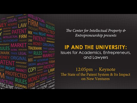 "Keynote -""The State of the Patent System & Its Impact on New Ventures"""
