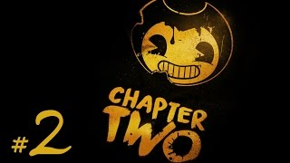 【Gameplay Walkthrough】 Bendy and the Ink Machine Chapter 2 【Horror Game】No Commentary