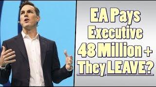 EA Executive Paid Almost 50 Million Dollars, Leaves Company?!
