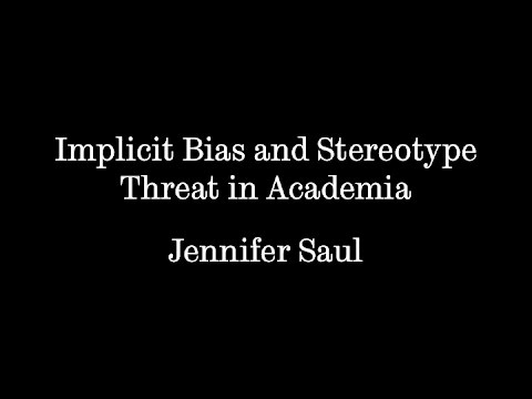 Implicit Bias and Stereotype Threat in Academia