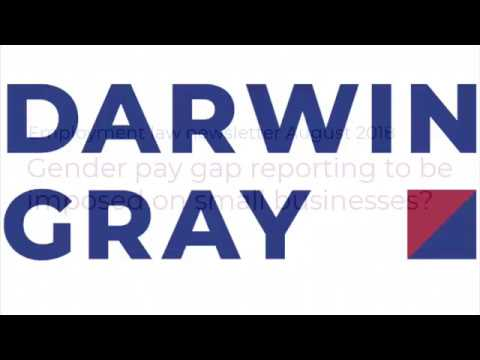 Gender Pay Gap - Darwin Gray August 2018 Employment Law Newsletter