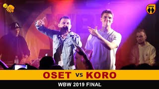 Koro  Oset  WBW 2019 Finał (freestyle rap battle)