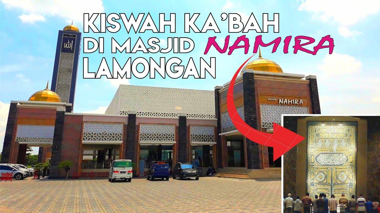 Subhanallah Kiswah Ka Bah Ada Di Masjid Namira Lamongan Jawa