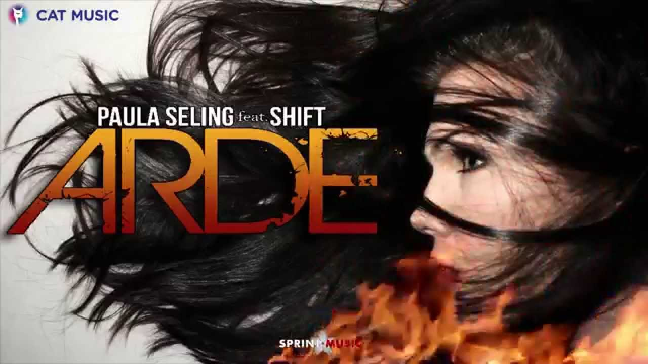 Paula Seling feat. Shift - Arde (Official Single)