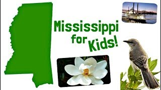 Mississippi For Kids   Us States Learning Video