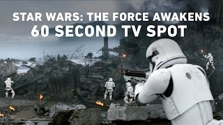 Star Wars: The Force Awakens 60 Second TV Spot
