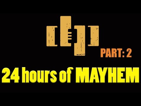 DRUNKEN PEASANTS 24 HOURS of MAYHEM! DPP# 365 Part: 2