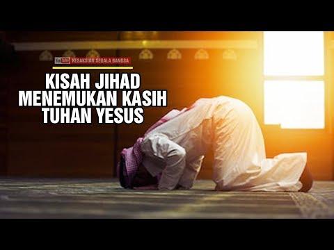 Kisah Jihad Menemukan Kasih Tuhan Yesus
