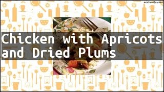 Recipe Chicken with Apricots and Dried Plums