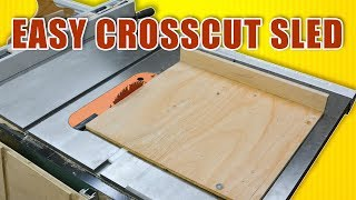 Easy Build Crosscut Sled for The Table Saw / Accurate Speed Sled