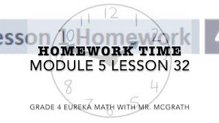 Eureka Math Homework Time Grade 4 Module 5 Lesson 32