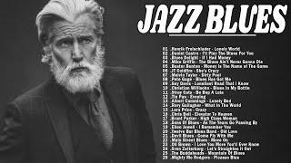 Relaxing Jazz Blues Music | Best Jazz Blues Rock Songs Of All Time | Slow Blues / Blues Rock Ballads