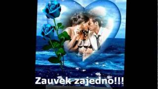 Samo za tebe Ljubavi Moja!!!.wmv